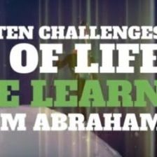 10 Challanges of Life We Learn From Abraham