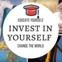 Educate Yourself, Invest In Yourself, Change Your World