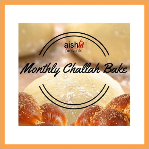 Monthly Challah Bake - AishLIT Website