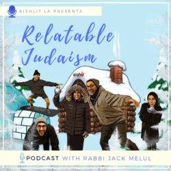 Relatable Judaism - Podcast with Rabbi Jack Melul