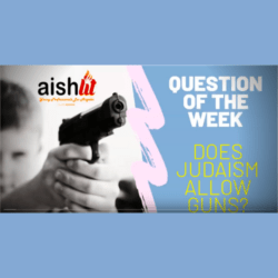 Question Of The Week | Does Judaism Allow Guns? - AishLIT Website