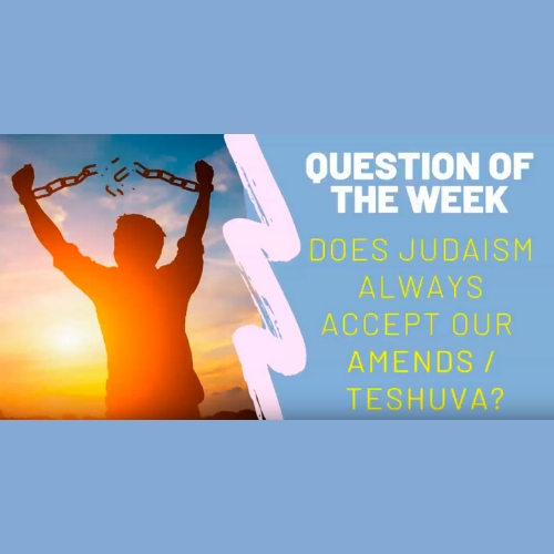 Question Of The Week EP4 | Does Judaism Always Accept Our Amends:Teshuva? - AishLIT Website