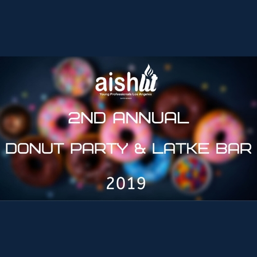 2nd Annual Donut Party and Latke Bar - AishLIT Website