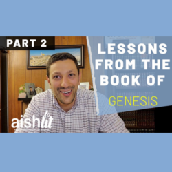 Lessons from the Book of Genesis Part 2 - AishLIT Website