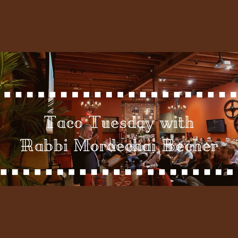 Taco Tuesday with Rabbi Mordechai Becher - AishLIT Website