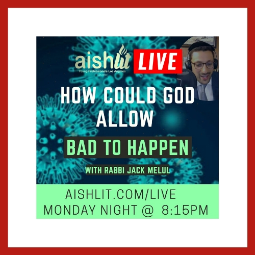 How Could G-d Allow Bad to Happen - AishLIT Website