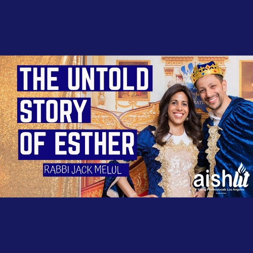 The Untold Story of Esther - AishLIT Website
