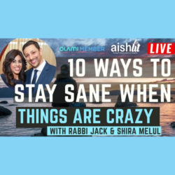 10 ways to stay sane when things are crazy - AishLIT Website