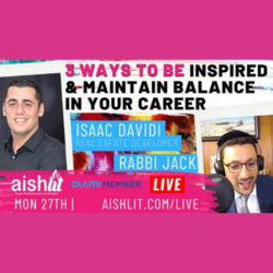 3 ways to be inspired in your career with Isaac Davidi - AishLIT Wesbite