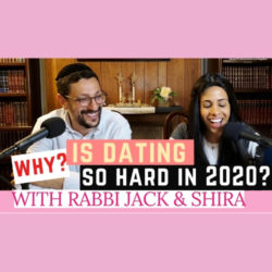 Why Is Dating So Difficult In 2020 - The Effective Dating Series - AishLIT Website