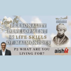 Peronsality Development and Life Skills of Mimonides, Part 2 - AishLIT Wesbite
