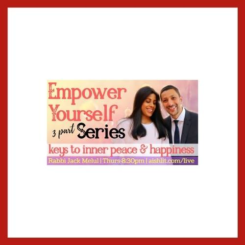 Empower Yourself 3 part Series - AishLIT Website
