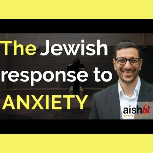 2 - The Jewish Response to Anxiety - AishLIT Website