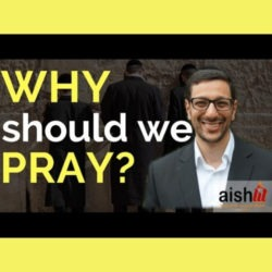 3 - Why Should We Pray - AishLIT Website