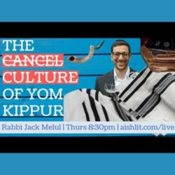 9 - The Cancel Culture of Yom Kippur - AishLIT Website