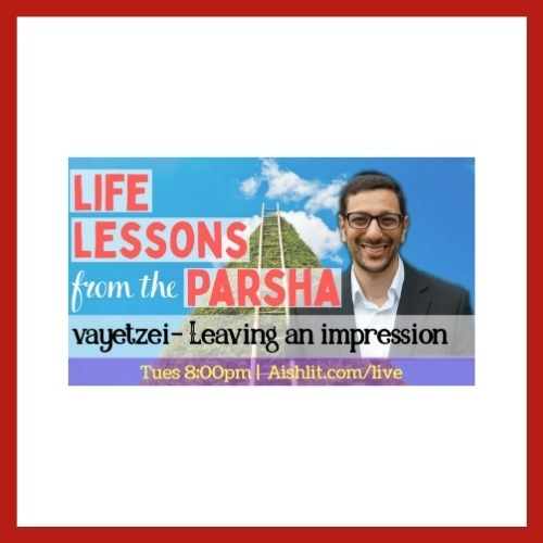 Life Lessons from the Parsha, Vayetzei