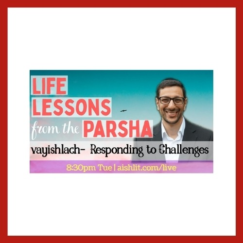 Life Lessons from the Parsha, Vayishlach - AishLIT Website