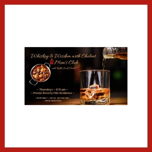 Men's Event, Whiskey and Wisdom with Cholent - AishLIT Website