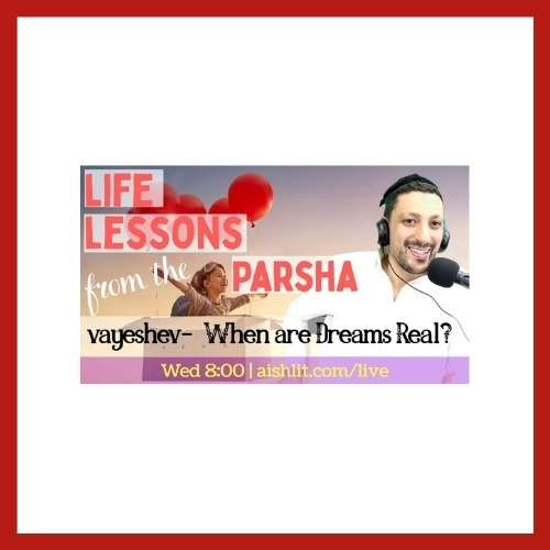 Lessons from the Parsha, Vayeshev - AishLIT Website