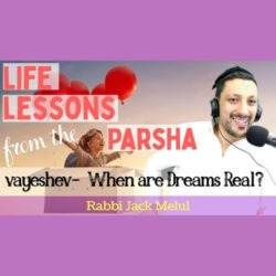 Life Lessons from the Parsha, Vayeshev with Rabbi Jack Melul - AishLIT Website