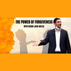 The Power of Forgivness with Rabbi Jack Melul - AishLIT Website