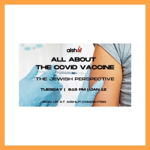 All About the COVID Vaccine - AishLIT Website