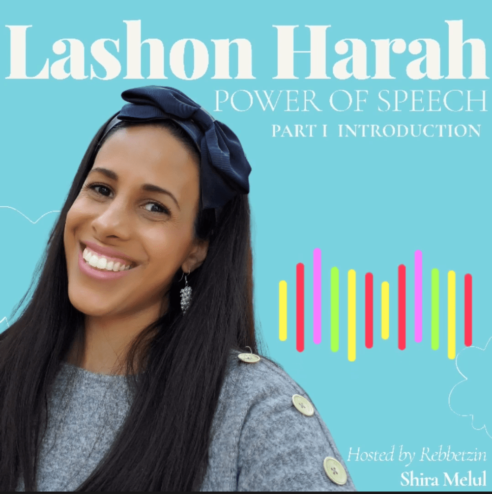 Lashon Harah, Power of Speech, Part 1 with Rebbetzin Shira Melul - AishLIT Website