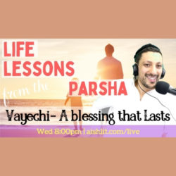 Life Lessons from the Parsha, Vayechi with Rabbi Jack Melul - AishLIT Website