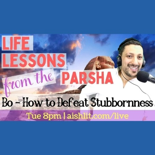 How to Defeat Stubbornness Parshat Bo Relatable Judaism Ep96