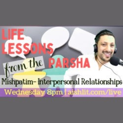 Life Lessons from the Parsha with Rabbi Jack Melul, Parshat Mishpatim - AishLIT Website