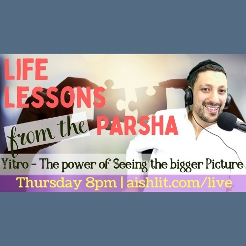 Life Lessons from the Parsha with Rabbi Jack Melul, Parshat Yitro - AishLIT Website