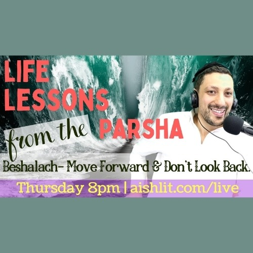 Moving forward Parshat Beshalach Relatable Judaism Ep99