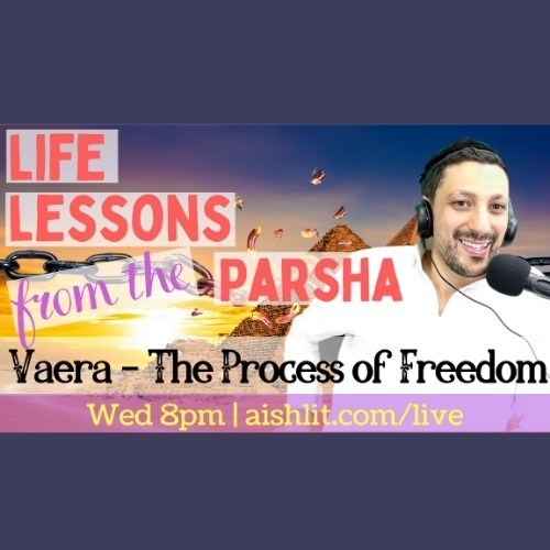 The Process of Freedom Parshat Vaera Relatable Judaism Ep95