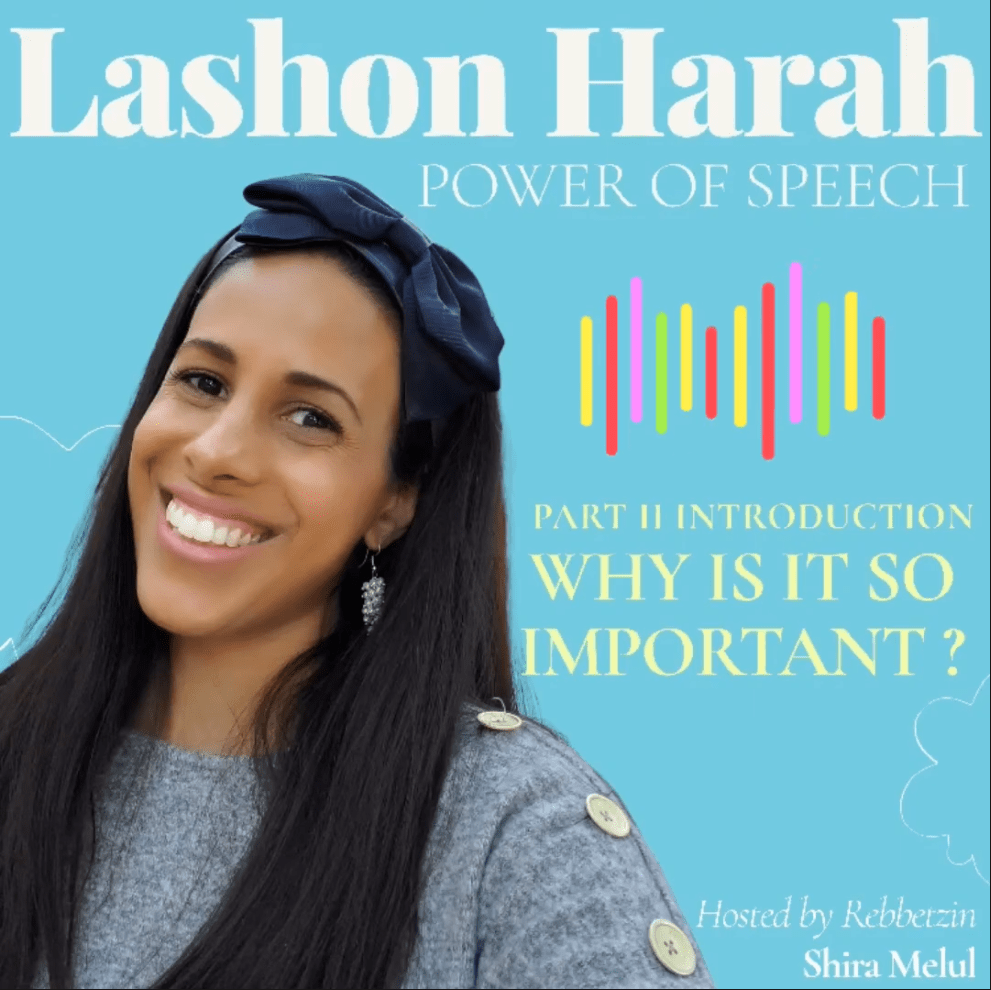 Why is Lashon Harah So Important The Power of Speech P2 with Shira Melul Relatable Judaism Ep97