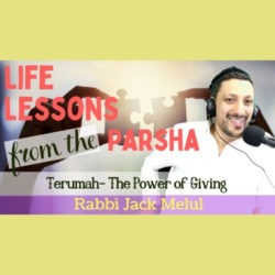 Life Lessons from the Parsha, Parshat Teruma with Rabbi Jack Melul, AishLIT
