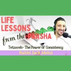 Life Lessons from the Parsha, Parshat Tetzaveh with Rabbi Jack Melul, AishLIT