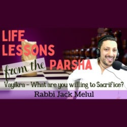 Passover, What Are You Willing to Sacrafice - Life Lessons from the Parsha