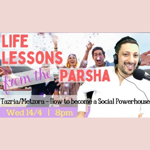 How to become a Social Powerhouse Parshat Tazria Metzora Relatable Judaism Ep114