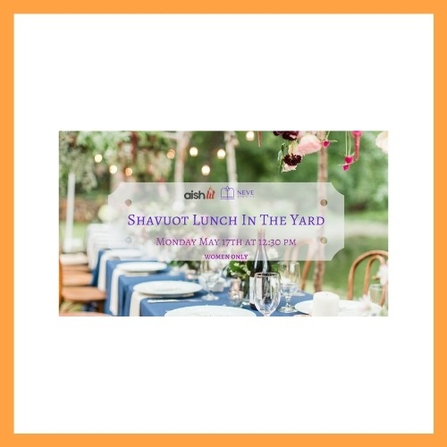 Shavuot Lunch in the Yard - AishLIT Website