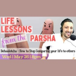 How to stop comparing your life to others Parshat Behaalotcha Relatable Judaism Ep118